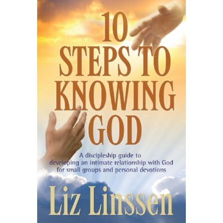 10 steps to knowing god a discipleship guide to developing an intimate relationship with god for sm