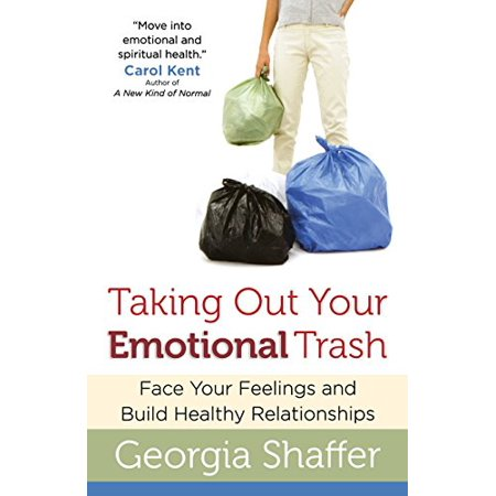 1559494019 27 taking out your emotional trash face your feelings and build healthy relationships