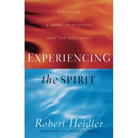 1559669874 513 experiencing the spirit developing a living relationship with the holy spirit