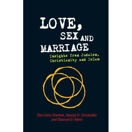 1560061805 901 love sex and marriage insights from judaism christianity and islam
