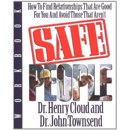 1561281975 565 safe people workbook how to find relationships that are good for you and avoid those that arent