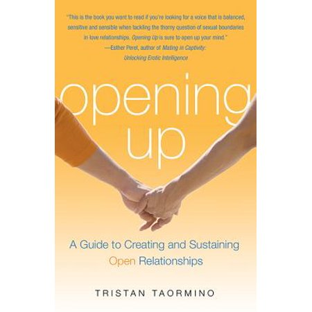 1561790751 859 opening up a guide to creating and sustaining open relationships