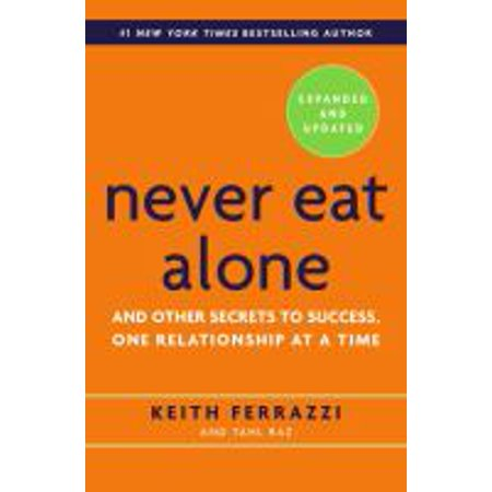 1561856748 662 never eat alone and other secrets to success one relationship at a time