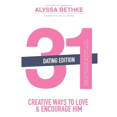 31 creative ways to love encourage him dating edition one month to a more life giving relationshi