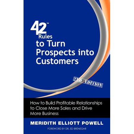 42 rules to turn prospects into customers 2nd edition how to build profitable relationships to c