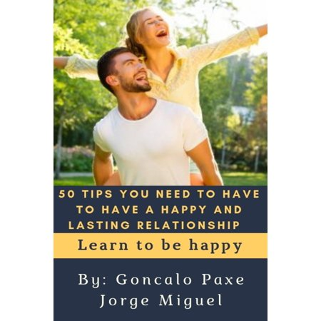 50 tips you need to have to have a happy and lasting relationship ebook