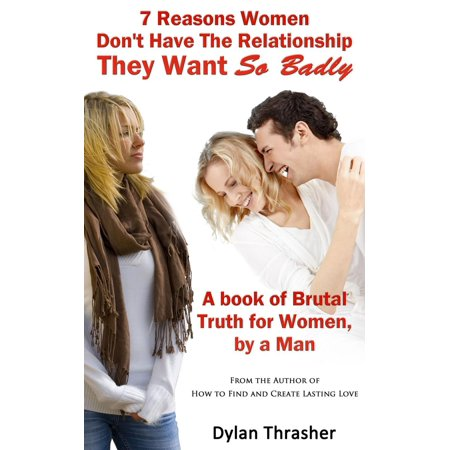 7 reasons women dont have the relationship they want so badly ebook
