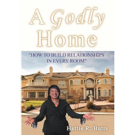 a godly home how to build relationships in every room