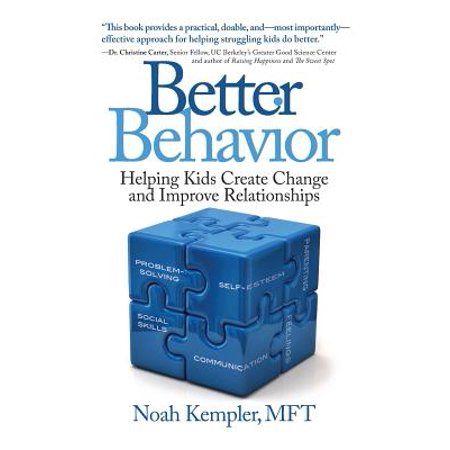 better behavior helping kids create change and improve relationships