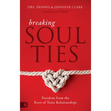 breaking soul ties freedom from the root of toxic relationships