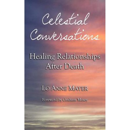 celestial conversations healing relationships after death