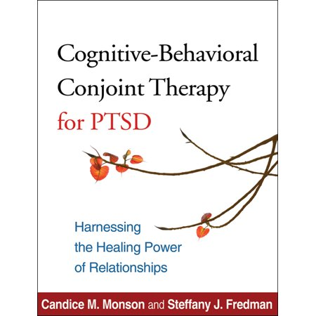 cognitive behavioral conjoint therapy for ptsd harnessing the healing power of relationships