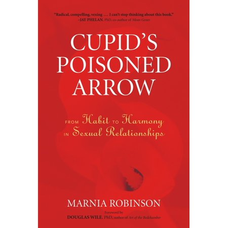 cupids poisoned arrow from habit to harmony in sexual relationships