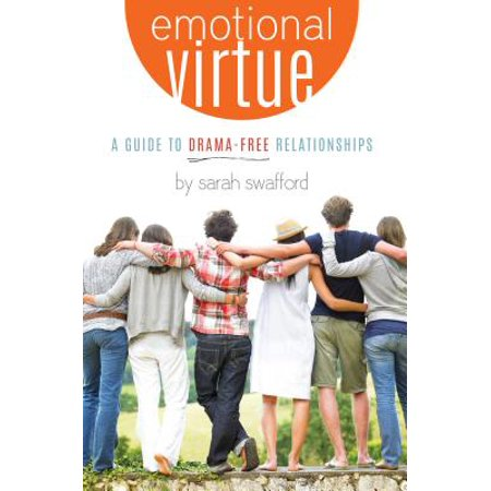 emotional virtue a guide to drama free relationships