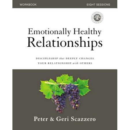 emotionally healthy relationships workbook discipleship that deeply changes your relationship with