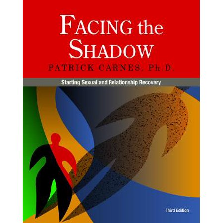 facing the shadow 3rd edition starting sexual and relationship recovery