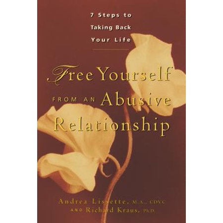 free yourself from an abusive relationship a guide to taking back your life