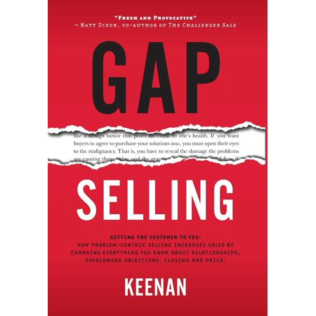 gap selling getting the customer to yes how problem centric selling increases sales by changing ev