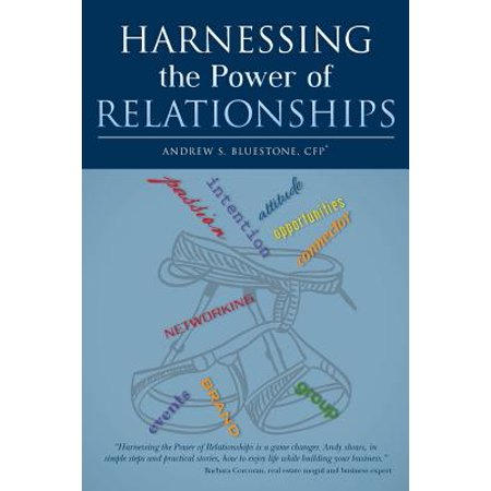 harnessing the power of relationships