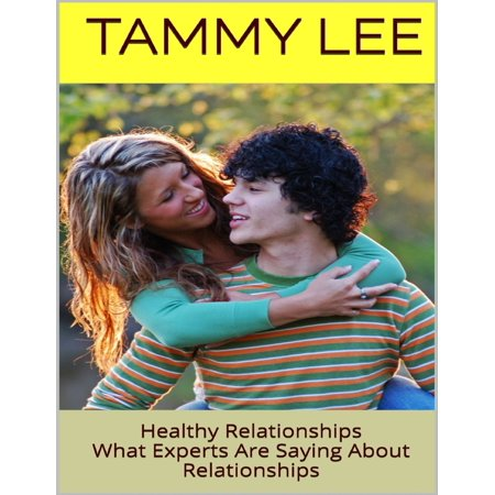 healthy relationships what experts are saying about relationships ebook