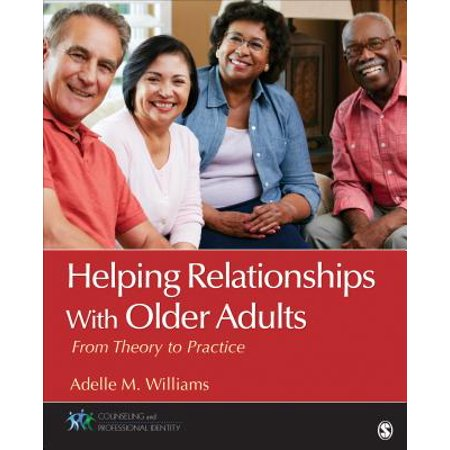 helping relationships with older adults from theory to practice