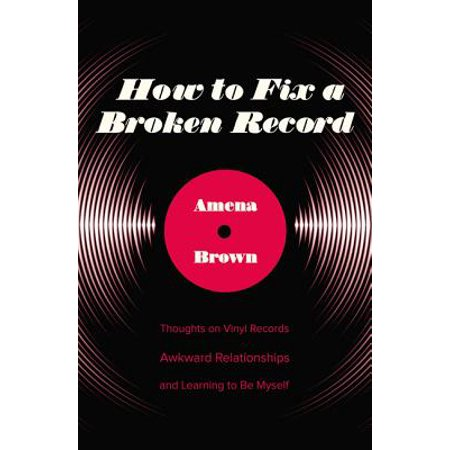 how to fix a broken record thoughts on vinyl records awkward relationships and learning to be my