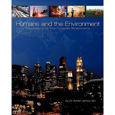 humans and the environment understanding this complex relationship