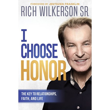 i choose honor the key to relationships faith and life