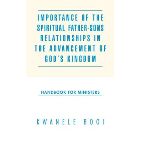 importance of the spiritual father sons relationships in the advancement of gods kingdom ebook