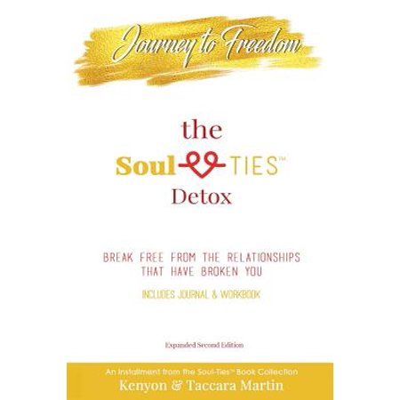 journey to freedom the soul tiestm detox break free from the relationships that have broken you