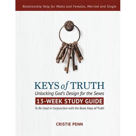 keys of truth unlocking gods design for the sexes 13 week study guide
