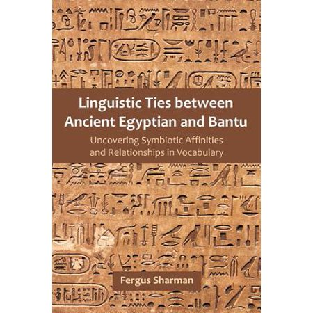 linguistic ties between ancient egyptian and bantu uncovering symbiotic affinities and relationshi