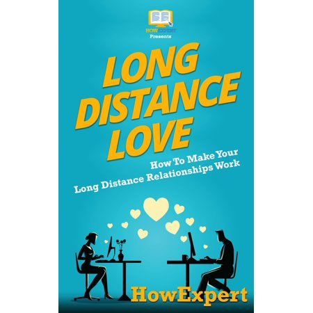 long distance love how to make your long distance relationships work ebook