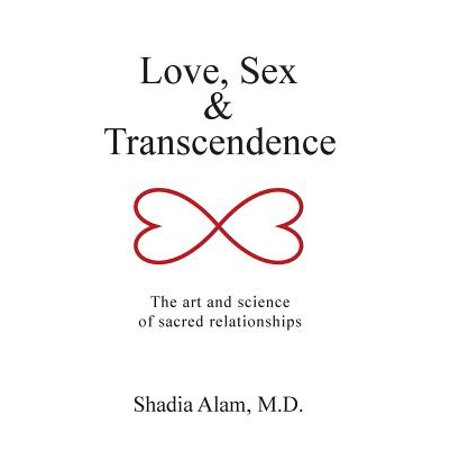 love sex transcendence the art and science of sacred relationships