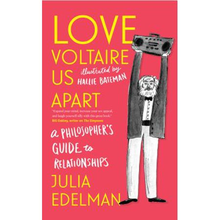love voltaire us apart a philosophers guide to relationships