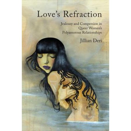 loves refraction jealousy and compersion in queer womens polyamorous relationships
