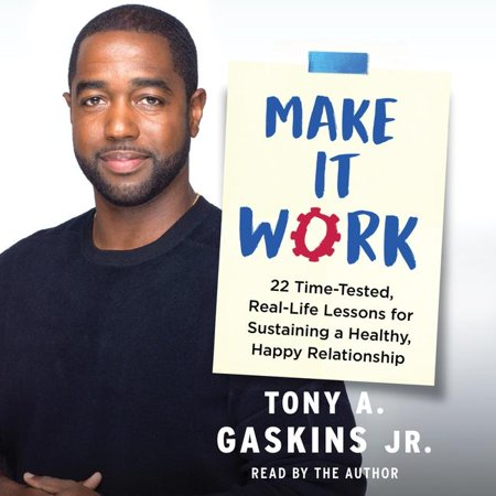 make it work 22 time tested real life lessons for sustaining a healthy happy relationship audiob