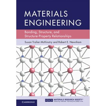 materials engineering bonding structure and structure property relationships