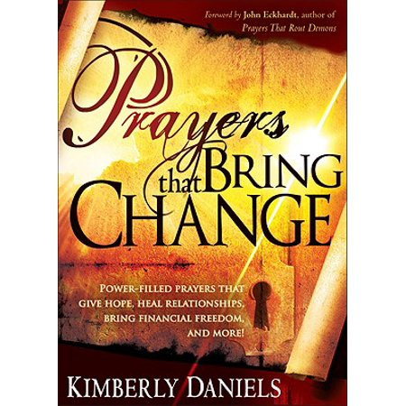 prayers that bring change power filled prayers that give hope heal relationships bring financial