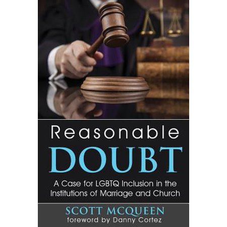 reasonable doubt a case for lgbtq inclusion in the institutions of marriage and church