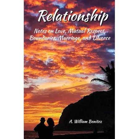 relationship notes on love mutual respect boundaries marriage and divorce