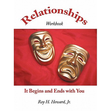 relationships it begins and ends with you relationships workbook