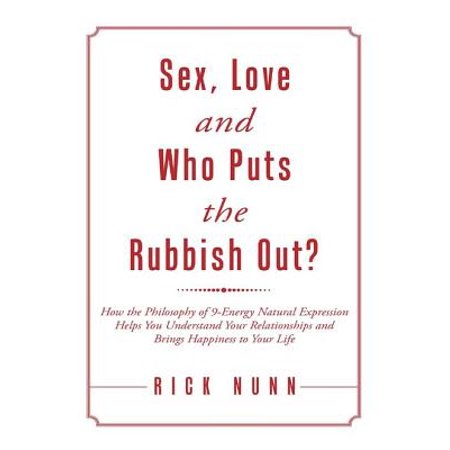 sex love and who puts the rubbish out how the philosophy of 9 energy natural expression helps y