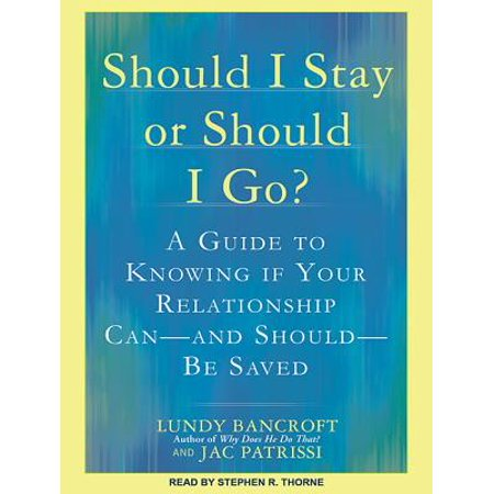 should i stay or should i go a guide to knowing if your relationship can and should be saved au