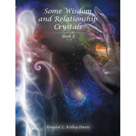 some wisdom and relationship crystals book i