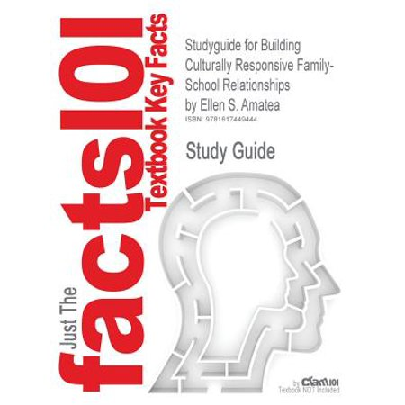 studyguide for building culturally responsive family school relationships by amatea ellen s isbn