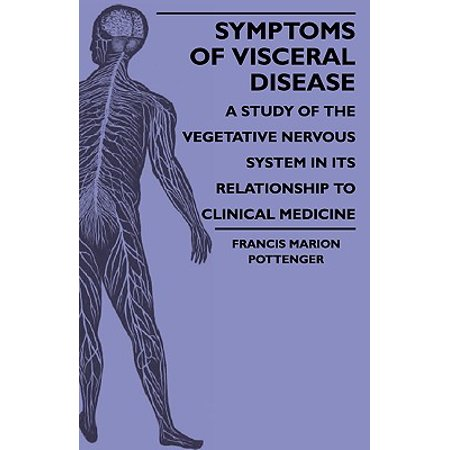 symptoms of visceral disease a study of the vegetative nervous system in its relationship to clini