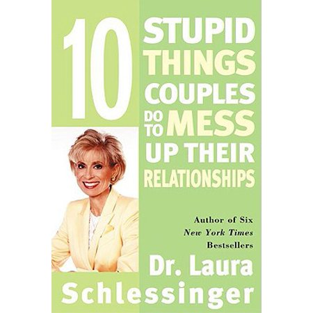 ten stupid things couples do to mess up their relationships ebook