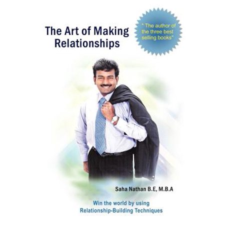 the art of making relationships win the world by using relationship building techniques