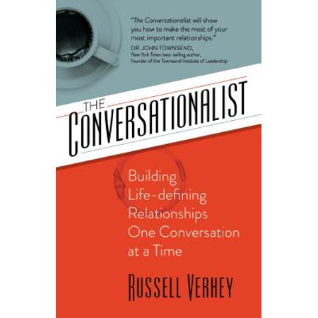 the conversationalist building life defining relationships one conversation at a time